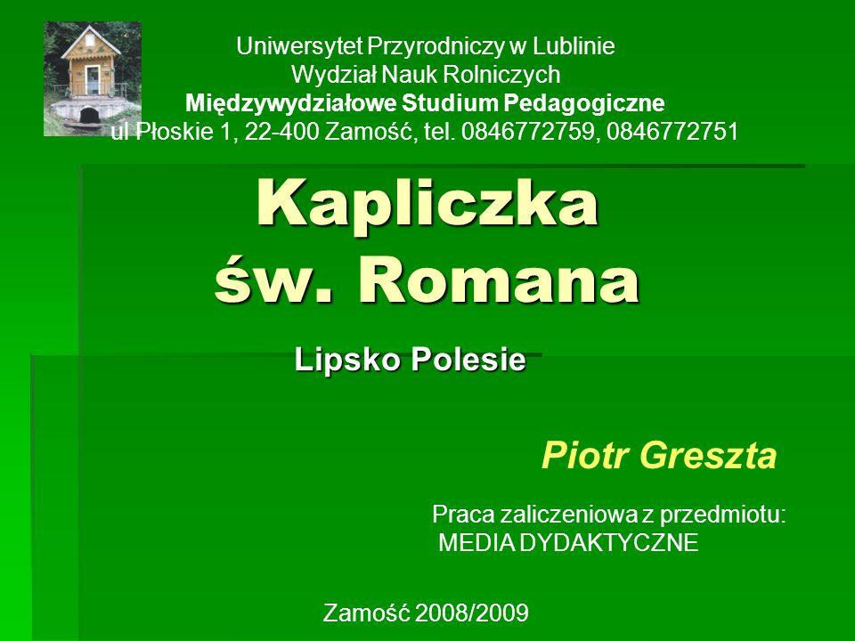 Kapliczka św. Romana Piotr Greszta Lipsko Polesie