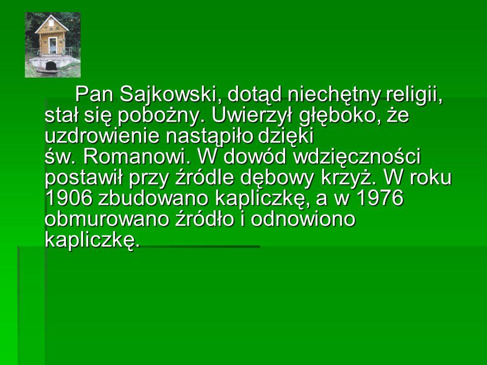 Pan Sajkowski, dotąd niechętny religii, stał się pobożny