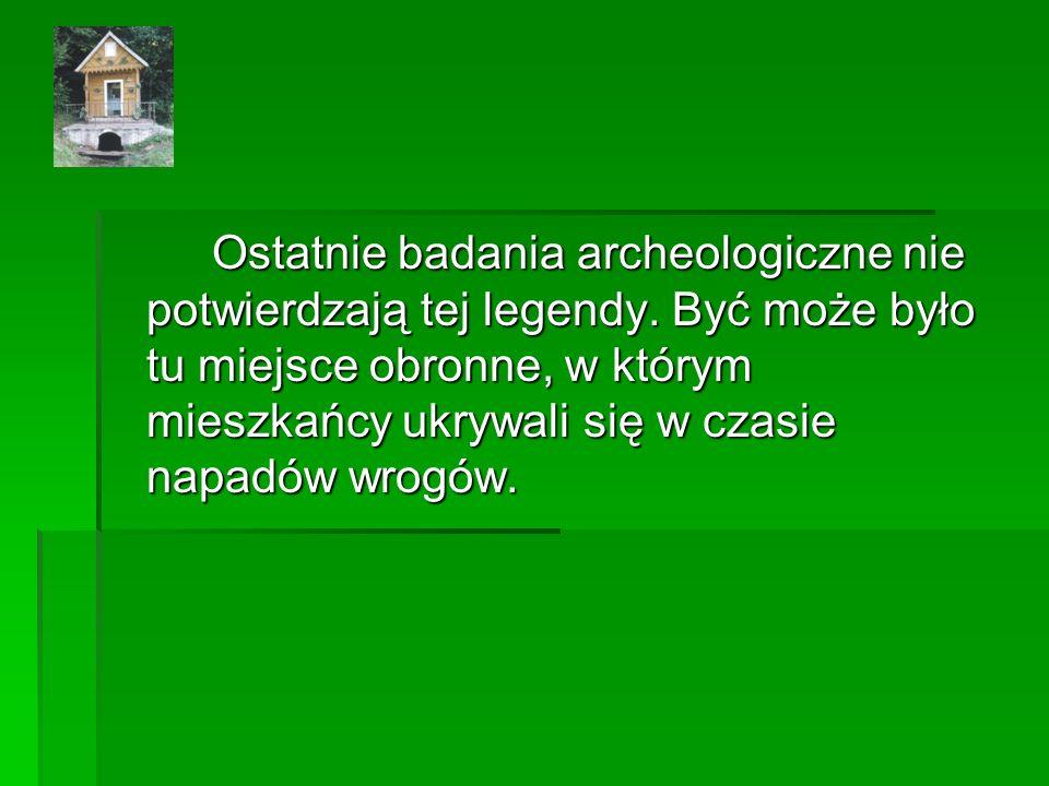 Ostatnie badania archeologiczne nie potwierdzają tej legendy