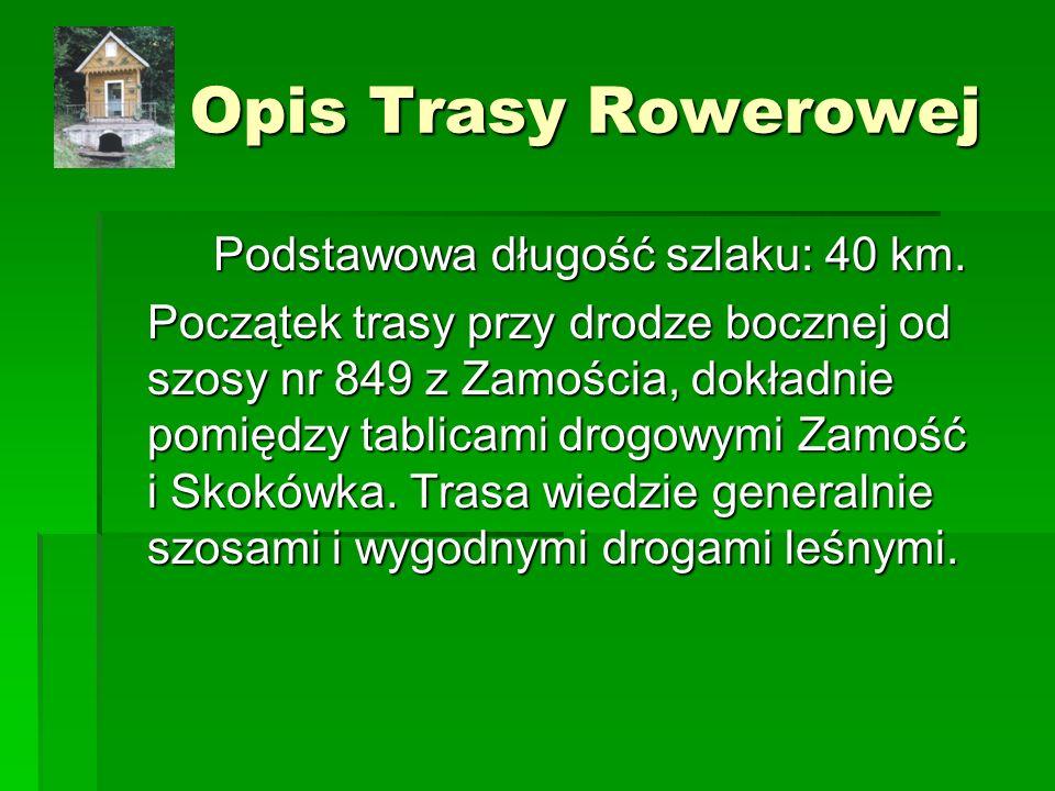 Opis Trasy Rowerowej Podstawowa długość szlaku: 40 km.