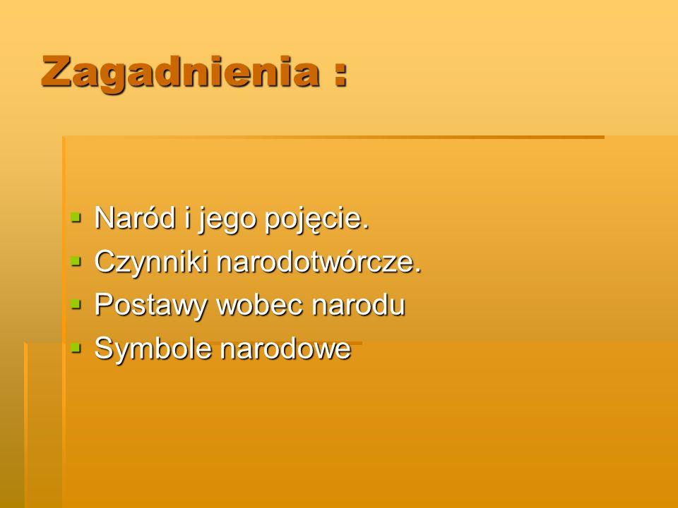 Zagadnienia : Naród i jego pojęcie. Czynniki narodotwórcze.