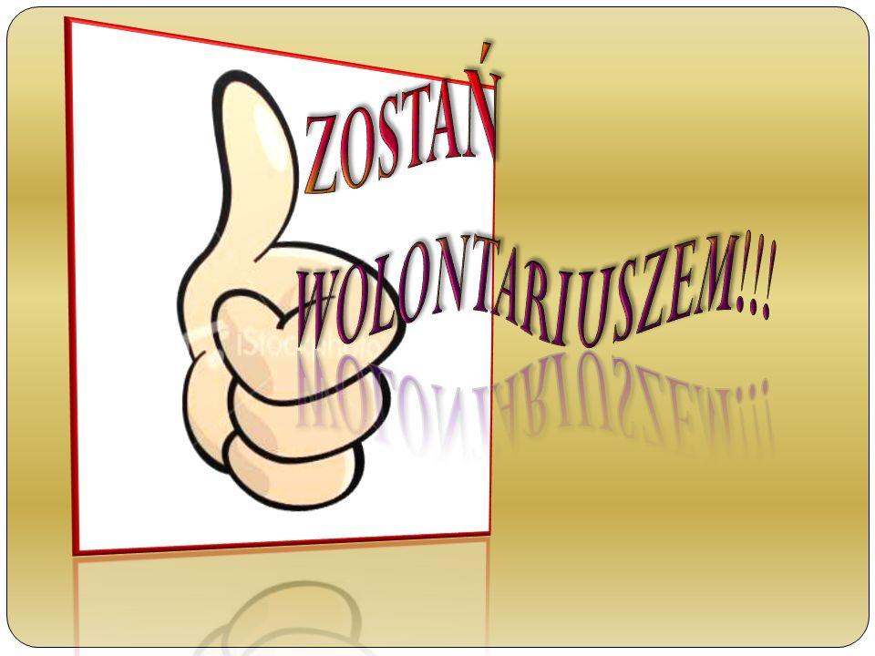 ZOSTAŃ WOLONTARIUSZEM!!!