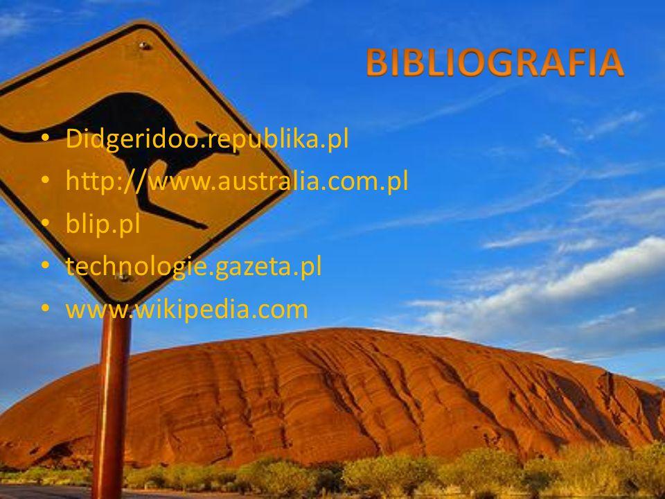 BIBLIOGRAFIA Didgeridoo.republika.pl http://www.australia.com.pl