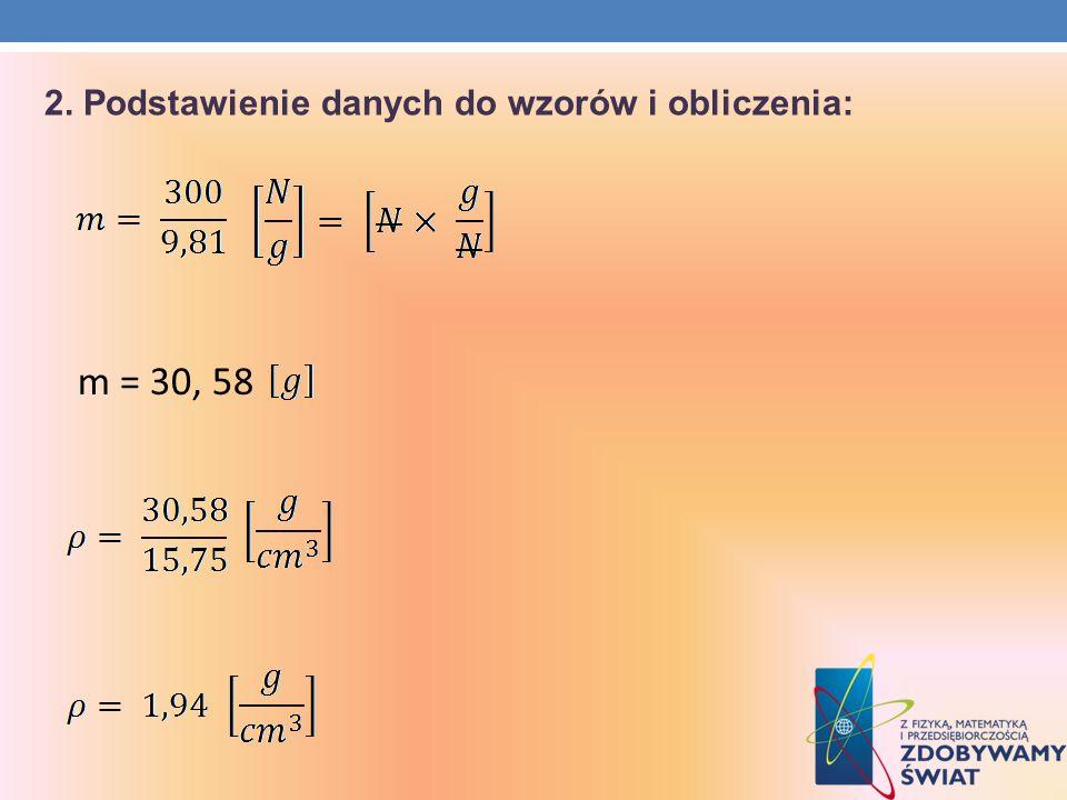 2. Podstawienie danych do wzorów i obliczenia: