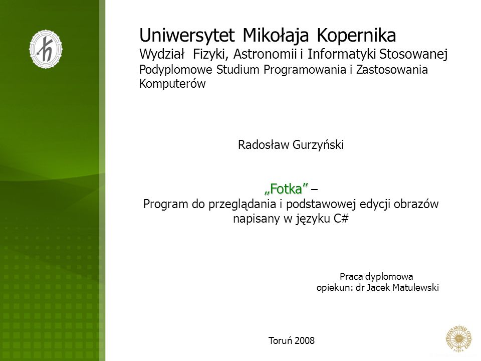 Uniwersytet Mikołaja Kopernika Wydział Fizyki, Astronomii i Informatyki Stosowanej Podyplomowe Studium Programowania i Zastosowania Komputerów