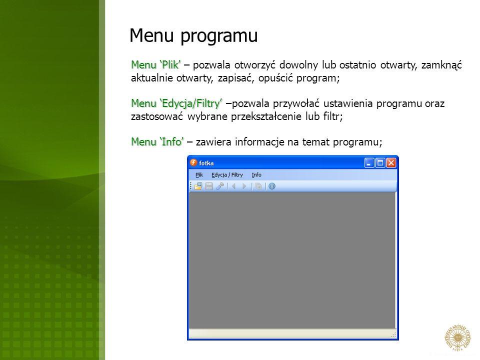 Menu programu Menu 'Plik' – pozwala otworzyć dowolny lub ostatnio otwarty, zamknąć aktualnie otwarty, zapisać, opuścić program;