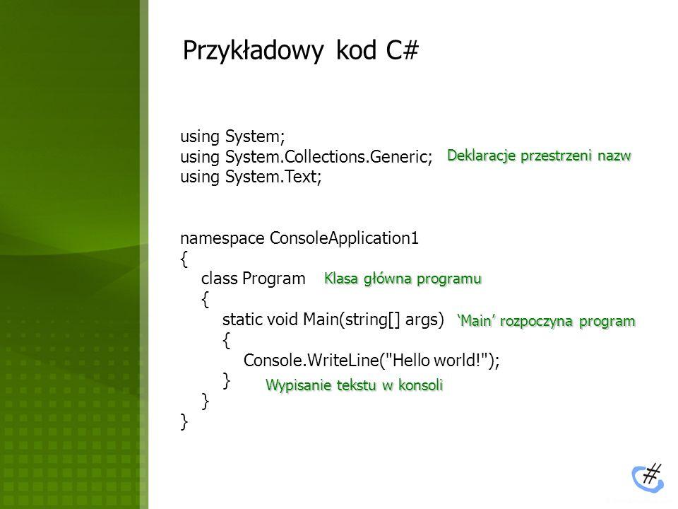 Przykładowy kod C# using System; using System.Collections.Generic;