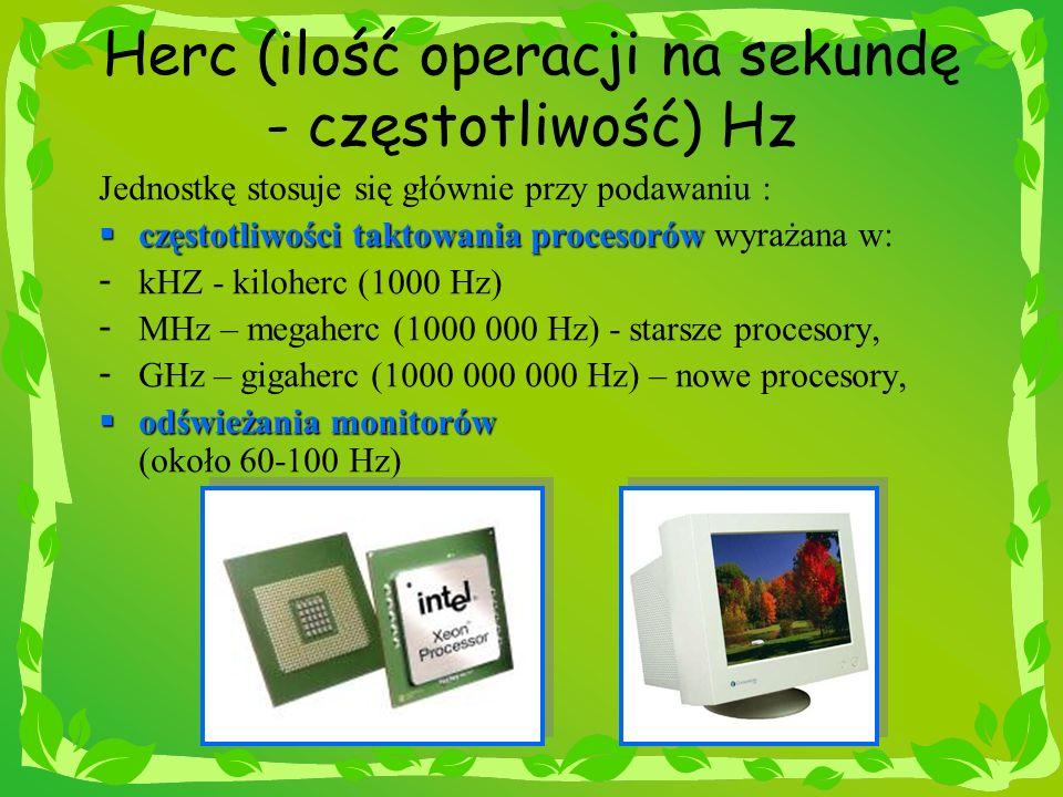 Herc (ilość operacji na sekundę - częstotliwość) Hz