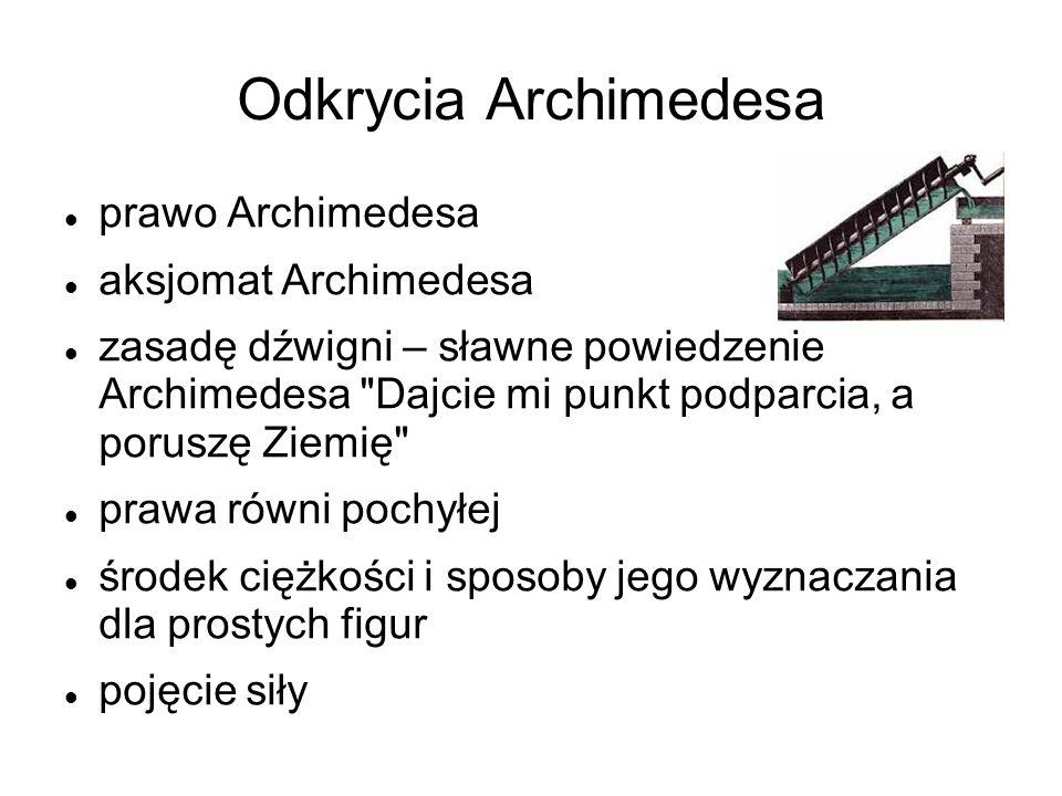 Odkrycia Archimedesa prawo Archimedesa aksjomat Archimedesa