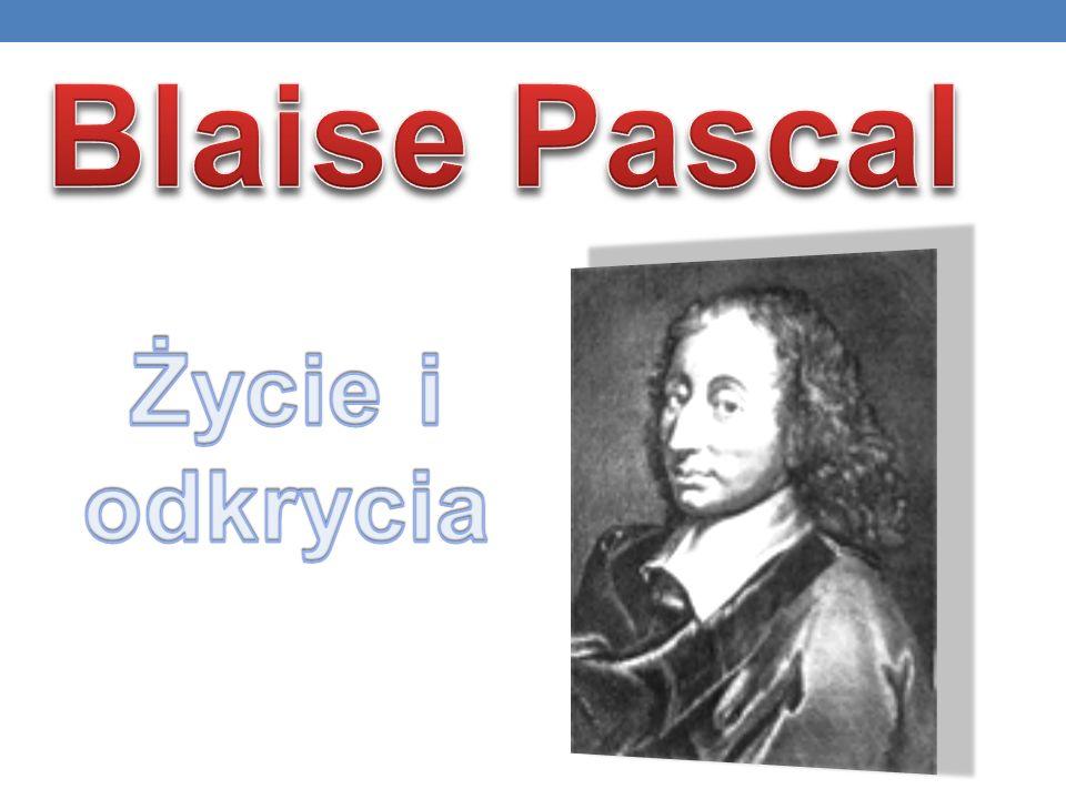 Blaise Pascal Życie i odkrycia