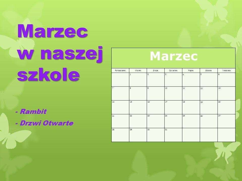 Marzec w naszej szkole Marzec - Rambit - Drzwi Otwarte Poniedziałek