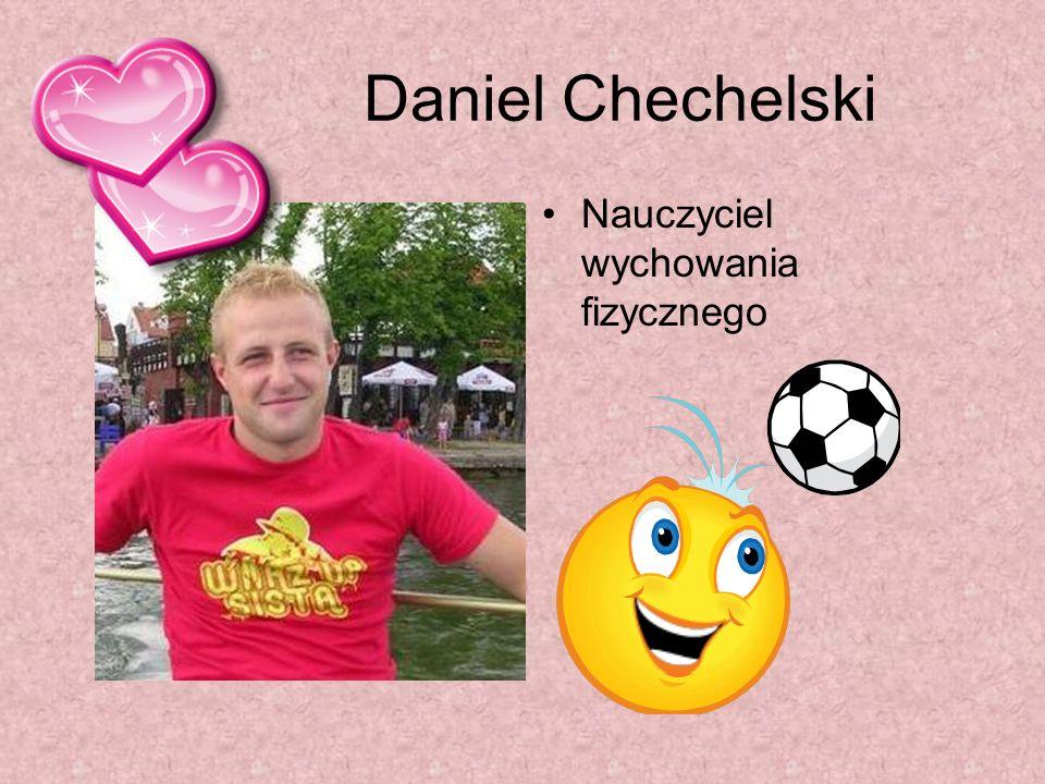 Daniel Chechelski Nauczyciel wychowania fizycznego