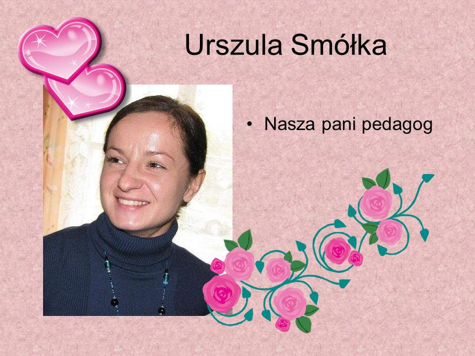 Urszula Smółka Nasza pani pedagog