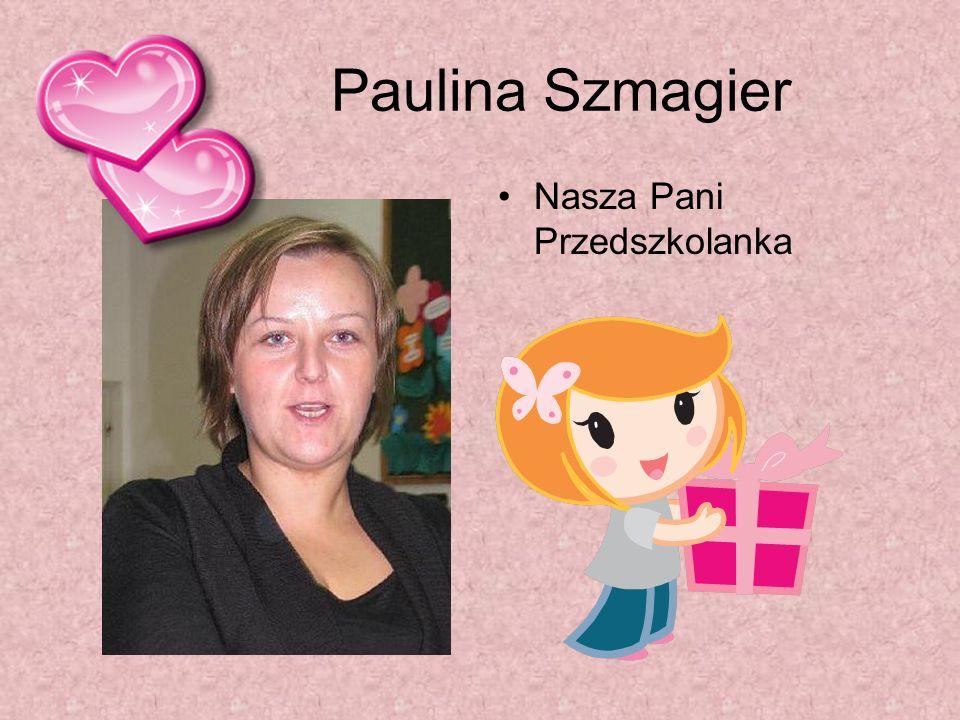 Paulina Szmagier Nasza Pani Przedszkolanka