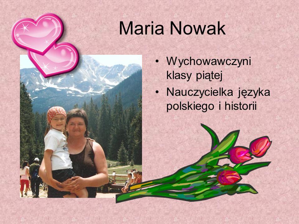 Maria Nowak Wychowawczyni klasy piątej