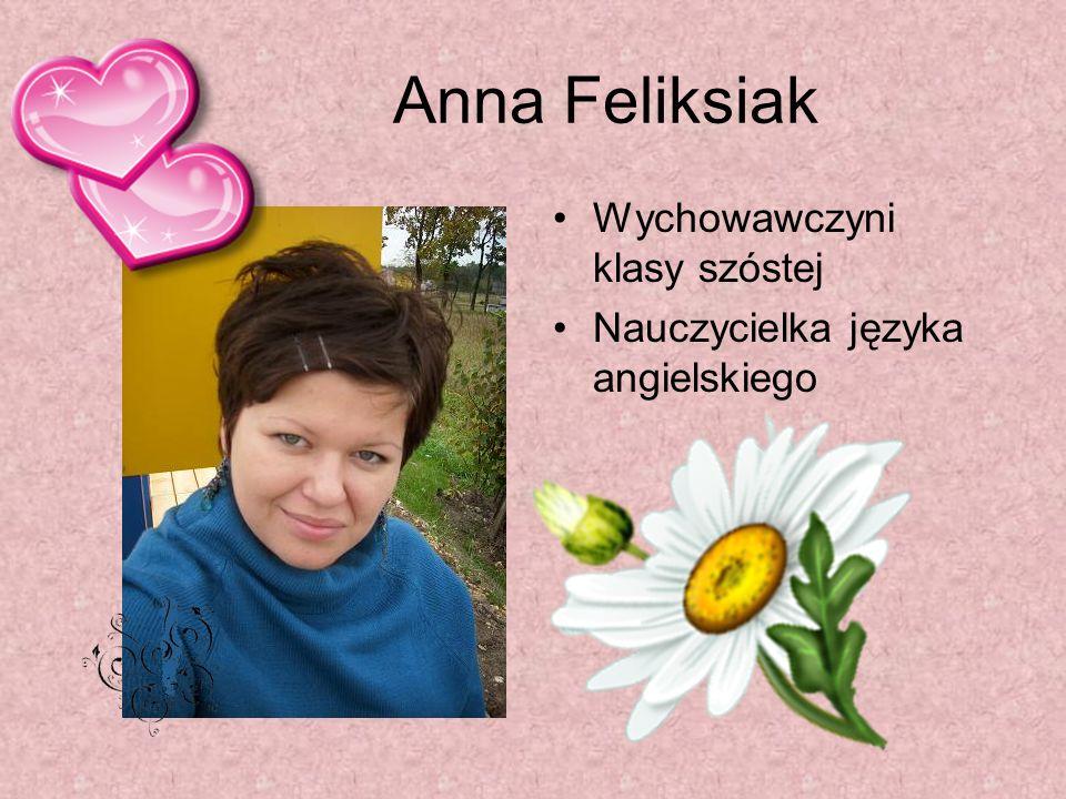 Anna Feliksiak Wychowawczyni klasy szóstej