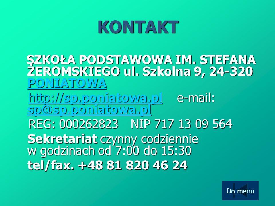 KONTAKT http://sp.poniatowa.pl e-mail: sp@sp.poniatowa.pl