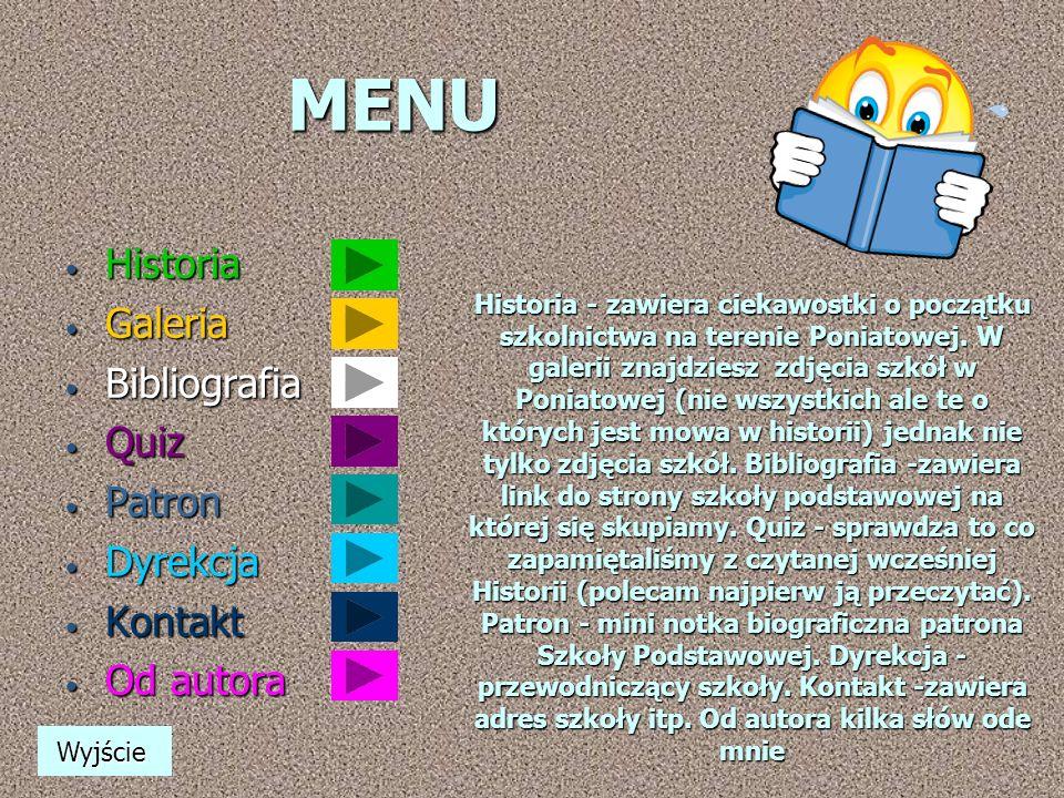 MENU Historia Galeria Bibliografia Quiz Patron Dyrekcja Kontakt