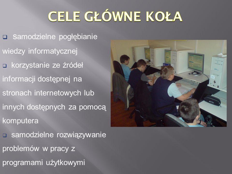 Cele główne Koła samodzielne pogłębianie wiedzy informatycznej