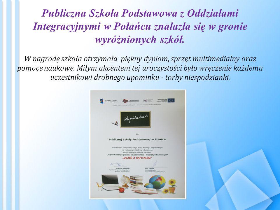 Publiczna Szkoła Podstawowa z Oddziałami Integracyjnymi w Połańcu znalazła się w gronie wyróżnionych szkół.
