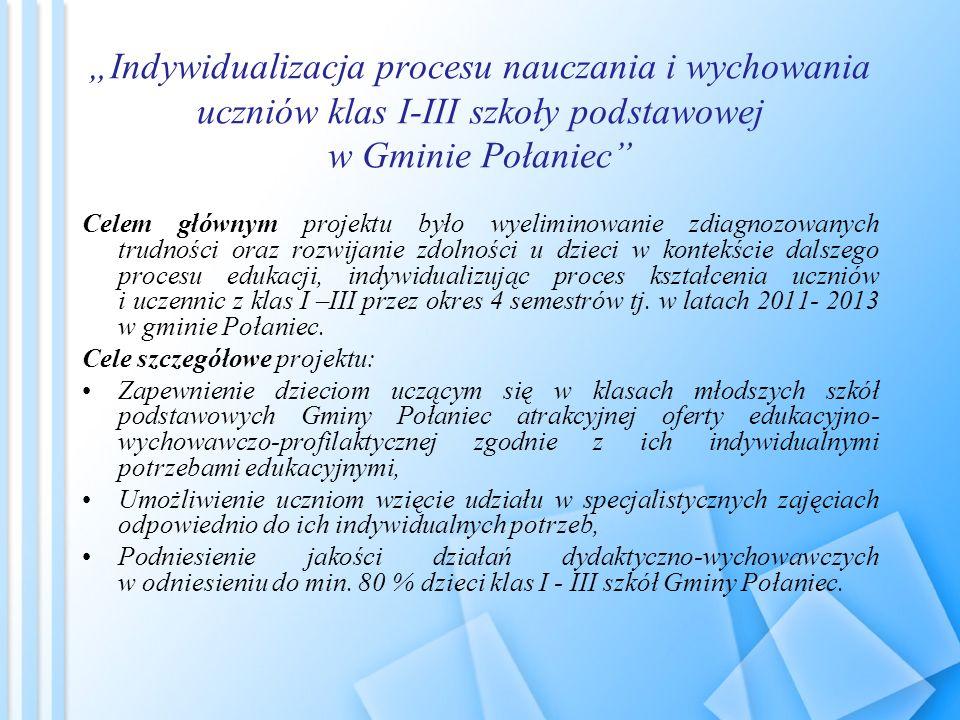 """""""Indywidualizacja procesu nauczania i wychowania uczniów klas I-III szkoły podstawowej w Gminie Połaniec"""