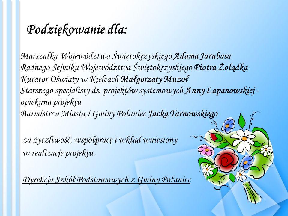 Podziękowanie dla: Marszałka Województwa Świętokrzyskiego Adama Jarubasa. Radnego Sejmiku Województwa Świętokrzyskiego Piotra Żołądka.