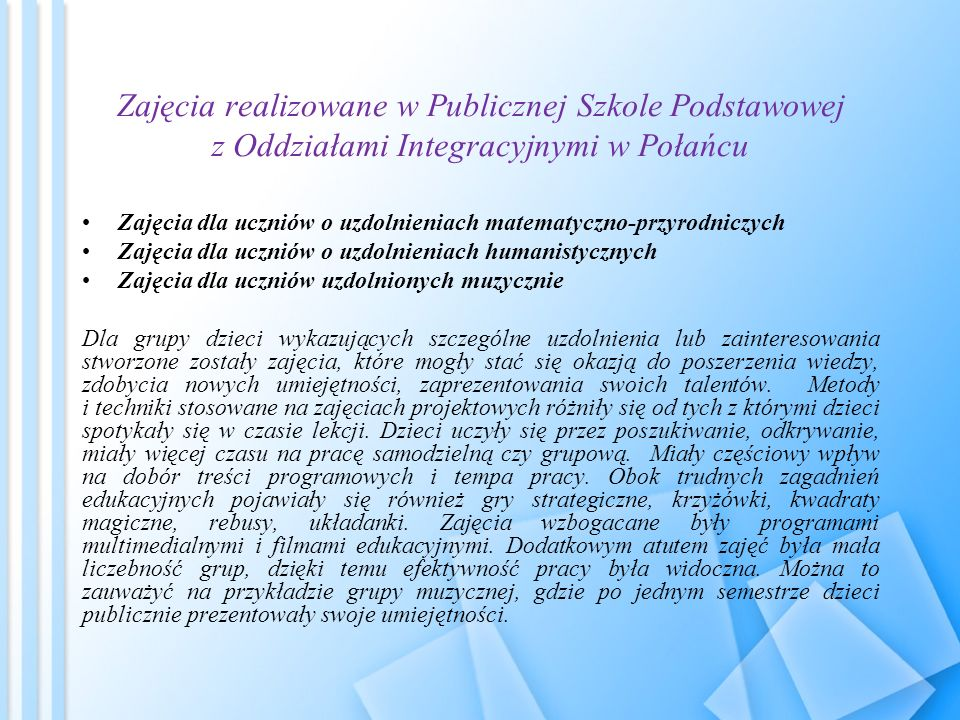 Zajęcia realizowane w Publicznej Szkole Podstawowej z Oddziałami Integracyjnymi w Połańcu