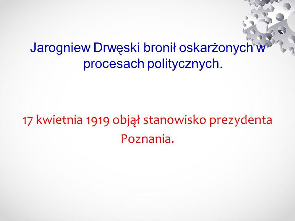 Jarogniew Drwęski bronił oskarżonych w procesach politycznych.