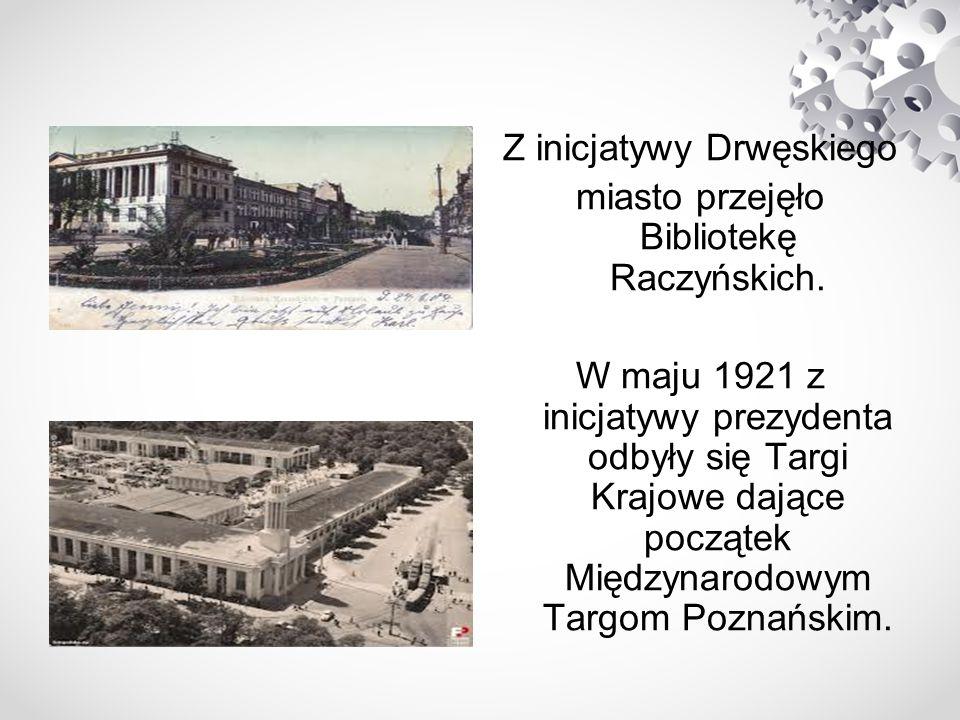 Z inicjatywy Drwęskiego miasto przejęło Bibliotekę Raczyńskich.