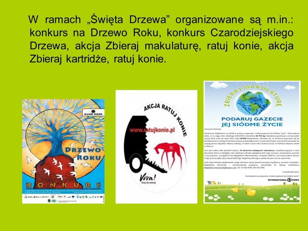 """W ramach """"Święta Drzewa organizowane są m. in"""