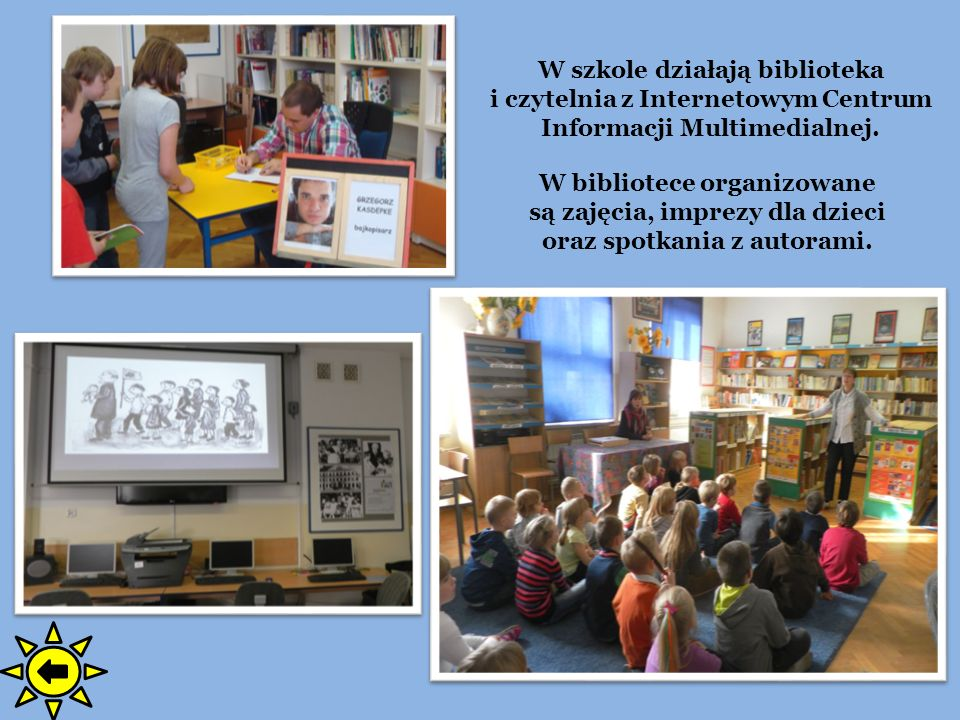 W szkole działają biblioteka i czytelnia z Internetowym Centrum Informacji Multimedialnej.