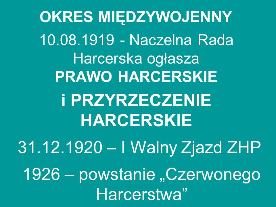 10.08.1919 - Naczelna Rada Harcerska ogłasza PRAWO HARCERSKIE