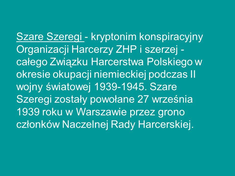 Szare Szeregi - kryptonim konspiracyjny Organizacji Harcerzy ZHP i szerzej - całego Związku Harcerstwa Polskiego w okresie okupacji niemieckiej podczas II wojny światowej 1939-1945.