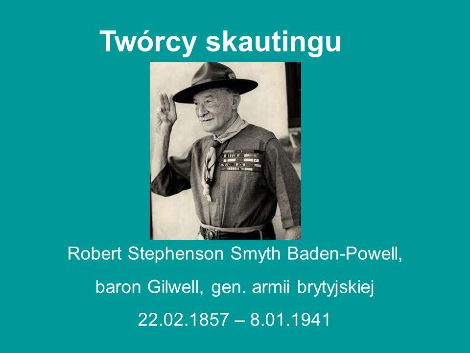 Twórcy skautingu Robert Stephenson Smyth Baden-Powell,