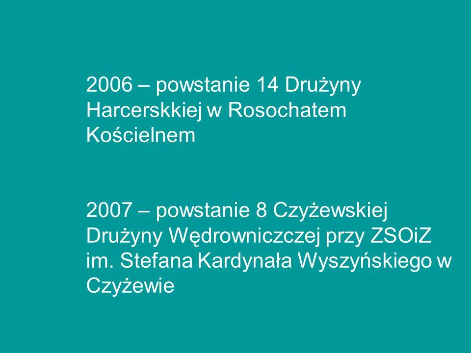 2006 – powstanie 14 Drużyny Harcerskkiej w Rosochatem Kościelnem
