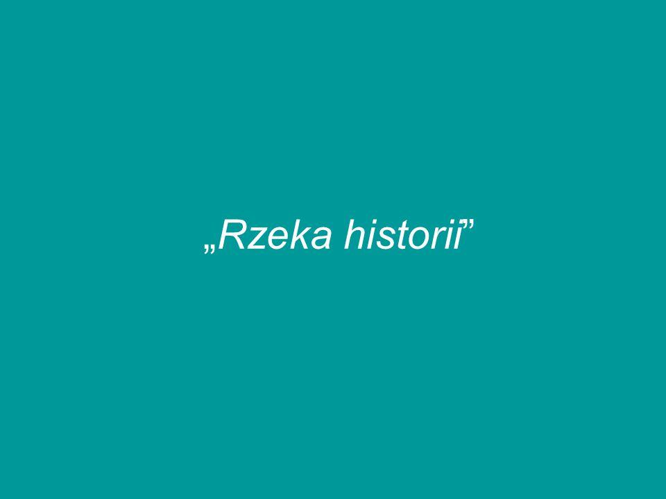 """Rzeka historii"