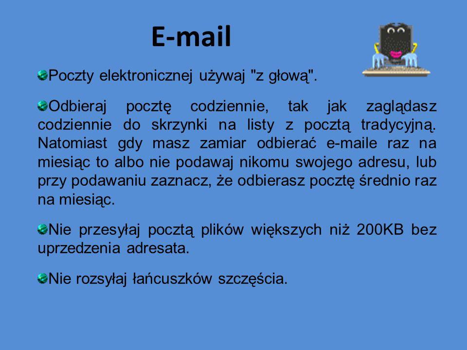 E-mail Poczty elektronicznej używaj z głową .