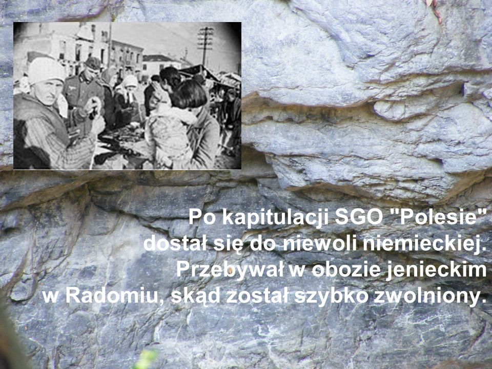 Po kapitulacji SGO Polesie dostał się do niewoli niemieckiej