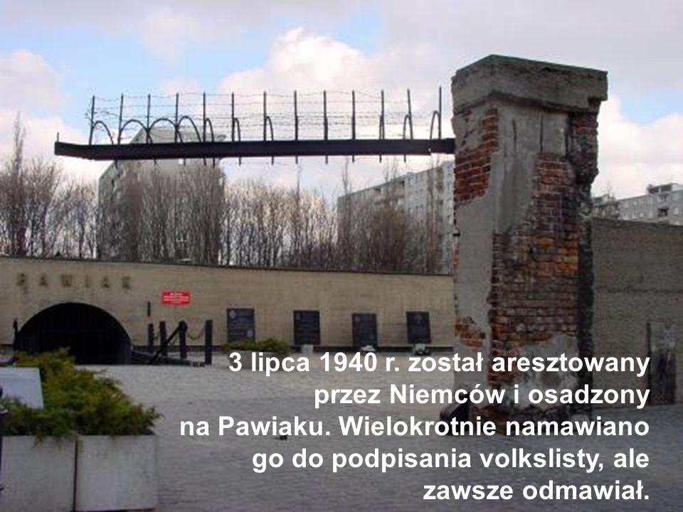 3 lipca 1940 r. został aresztowany przez Niemców i osadzony na Pawiaku