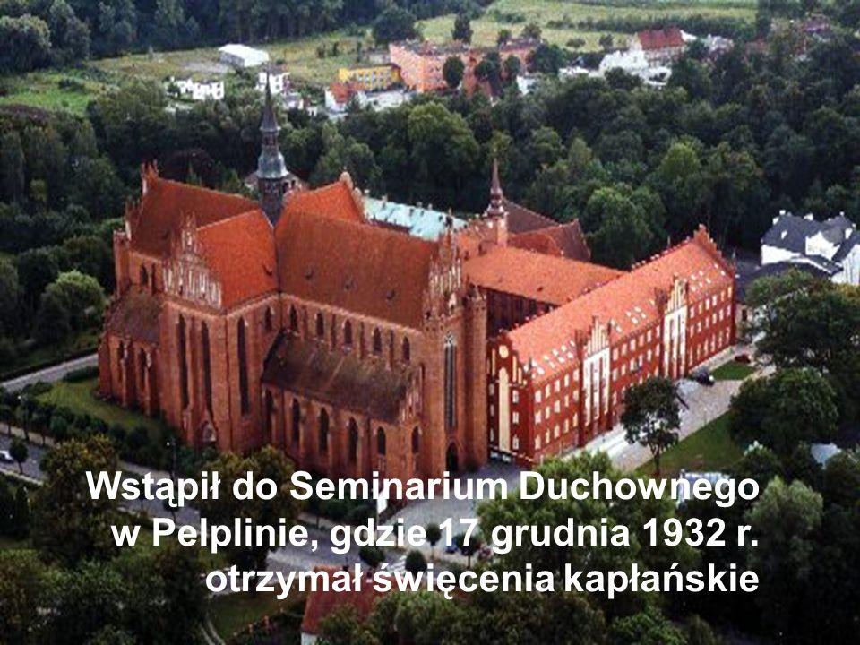 Wstąpił do Seminarium Duchownego w Pelplinie, gdzie 17 grudnia 1932 r