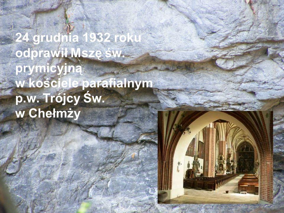 24 grudnia 1932 roku odprawił Mszę św