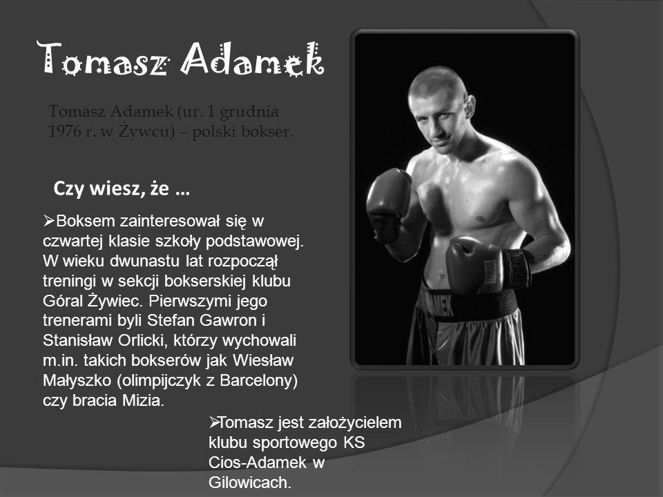 Tomasz Adamek Czy wiesz, że …