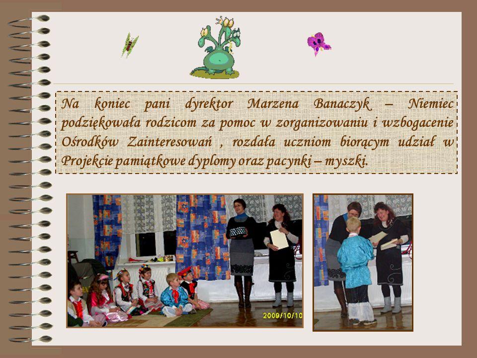 Na koniec pani dyrektor Marzena Banaczyk – Niemiec podziękowała rodzicom za pomoc w zorganizowaniu i wzbogacenie Ośrodków Zainteresowań , rozdała uczniom biorącym udział w Projekcie pamiątkowe dyplomy oraz pacynki – myszki.