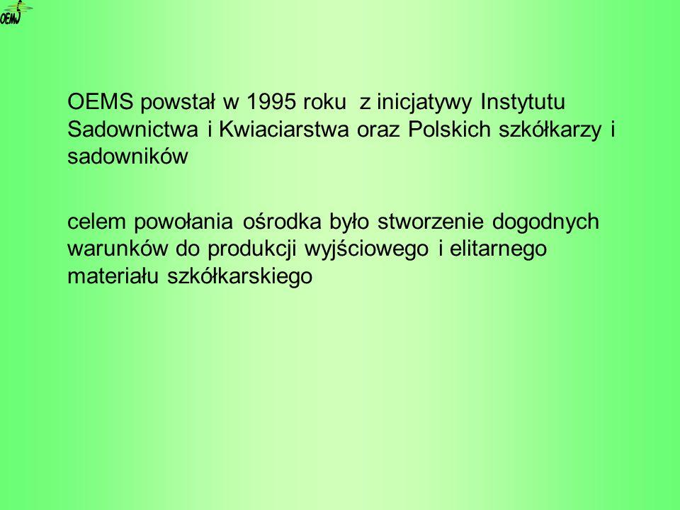 OEM S. OEMS powstał w 1995 roku z inicjatywy Instytutu Sadownictwa i Kwiaciarstwa oraz Polskich szkółkarzy i sadowników.
