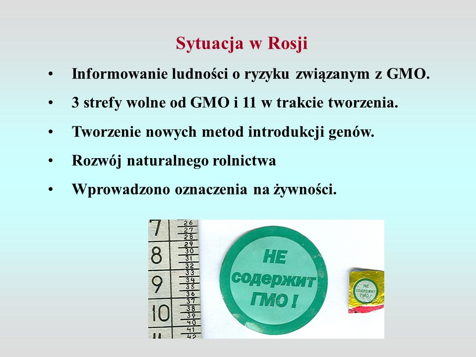 Sytuacja w Rosji Informowanie ludności o ryzyku związanym z GMO.