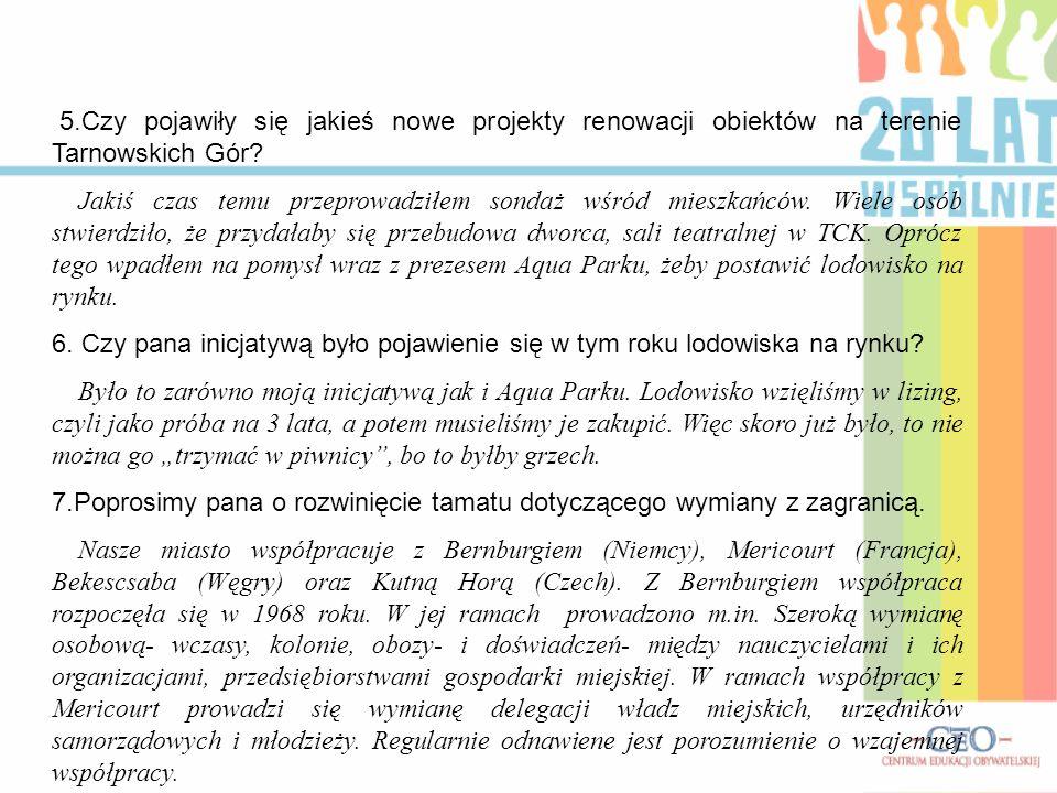 5.Czy pojawiły się jakieś nowe projekty renowacji obiektów na terenie Tarnowskich Gór
