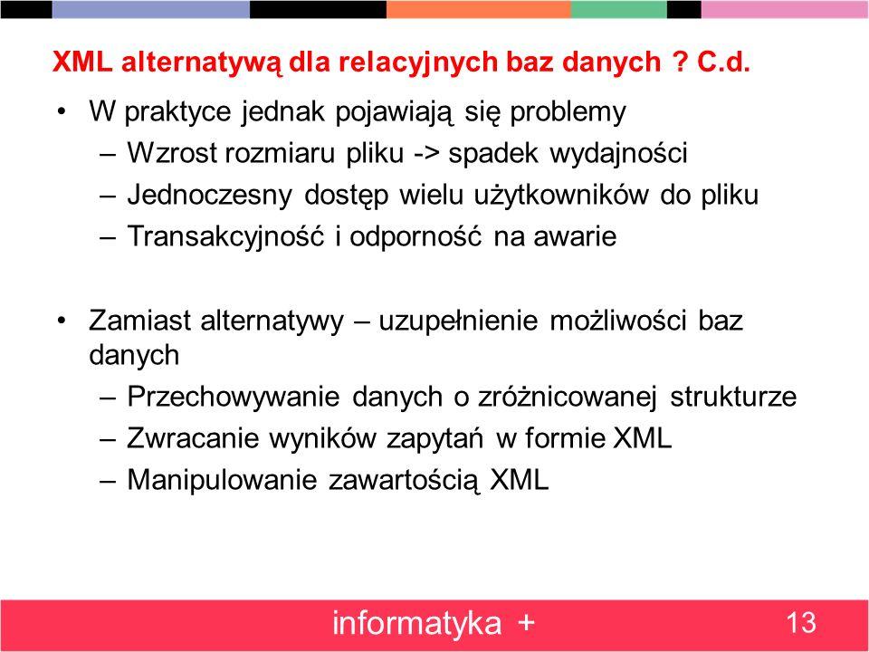 XML alternatywą dla relacyjnych baz danych C.d.