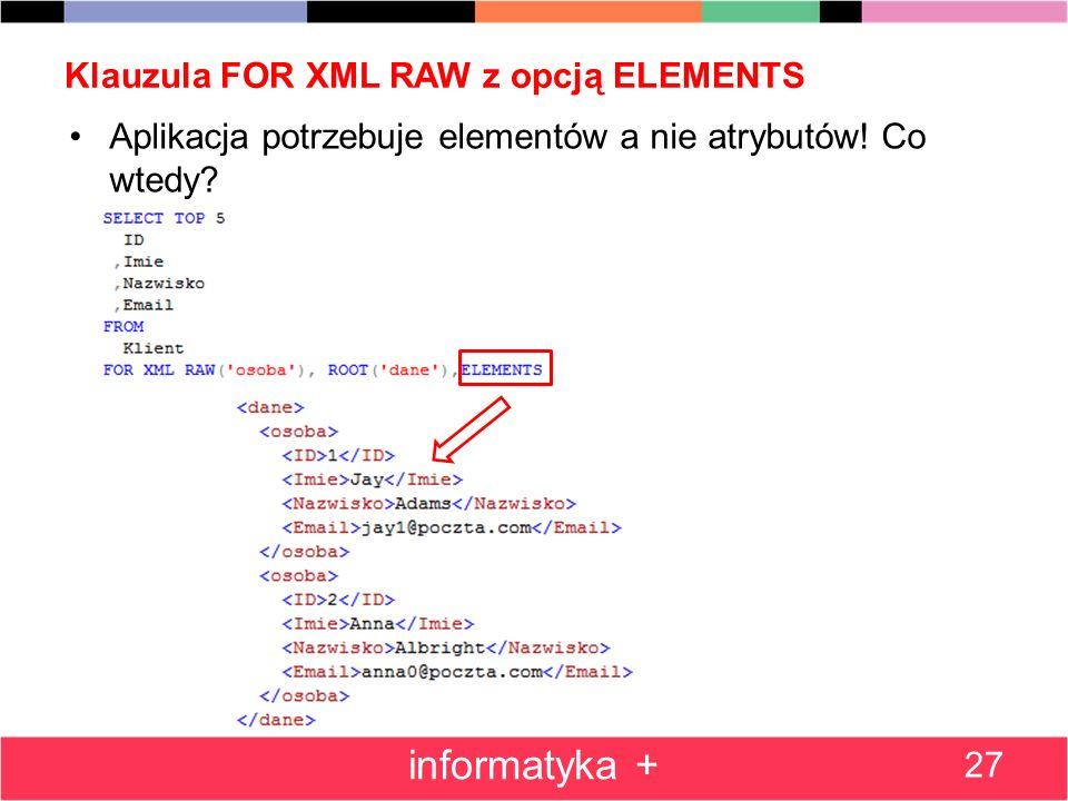 Klauzula FOR XML RAW z opcją ELEMENTS