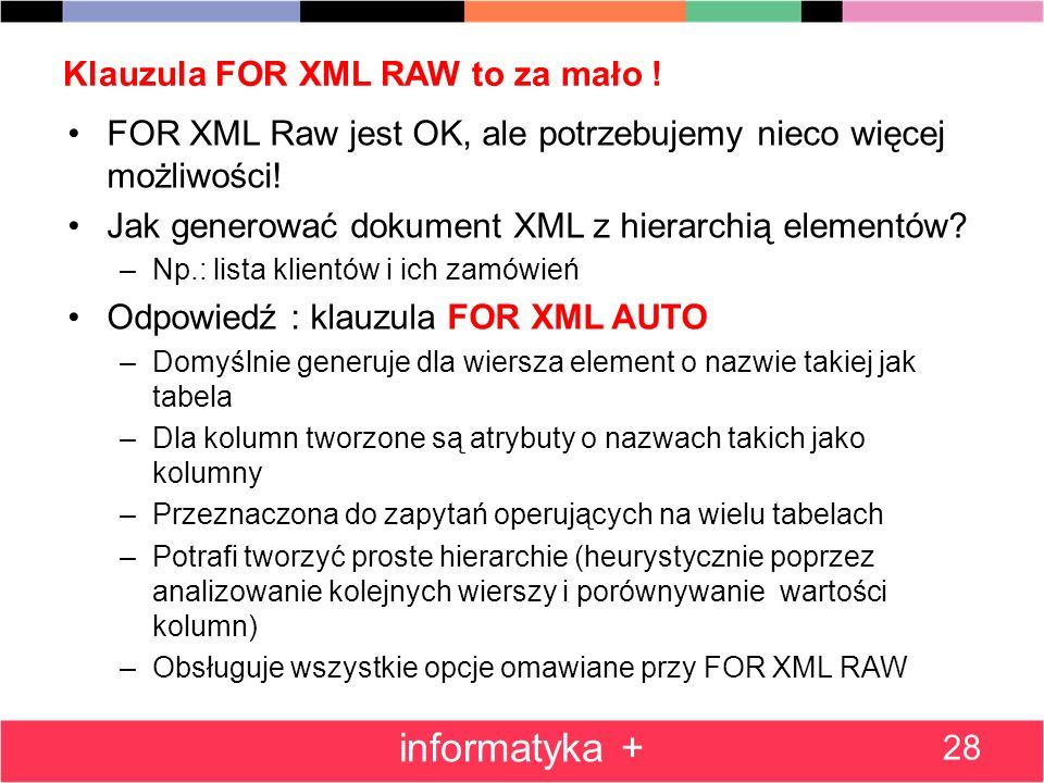 Klauzula FOR XML RAW to za mało !