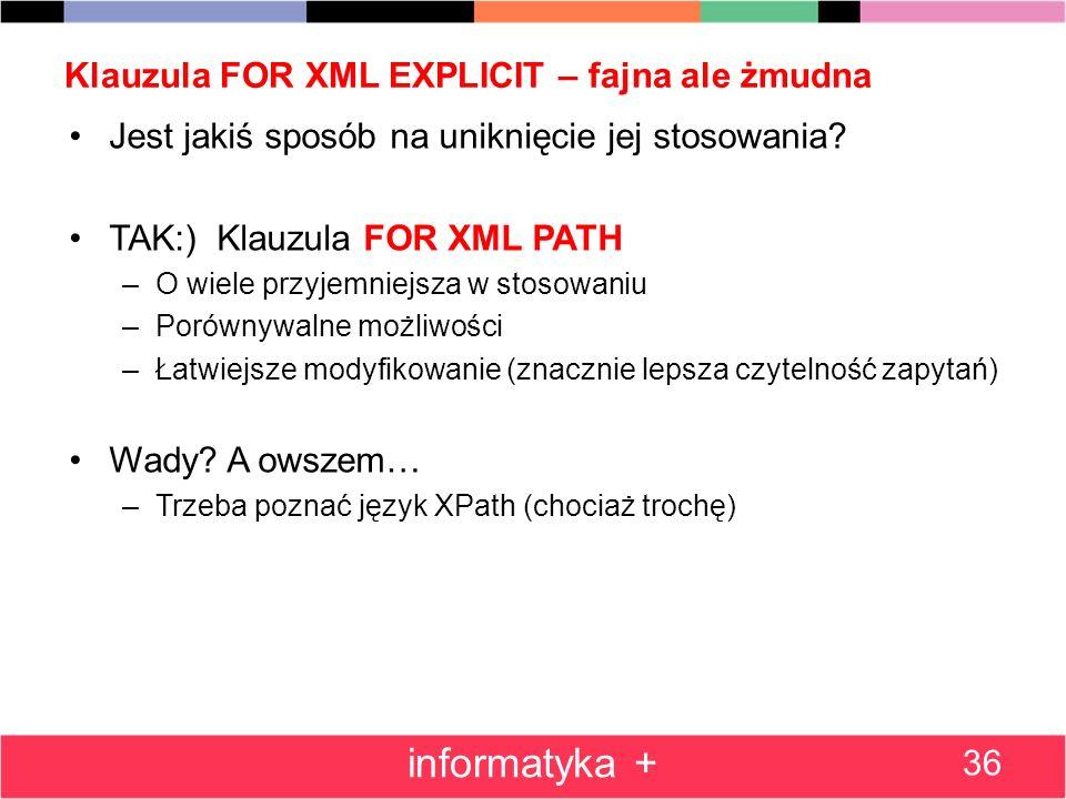 Klauzula FOR XML EXPLICIT – fajna ale żmudna